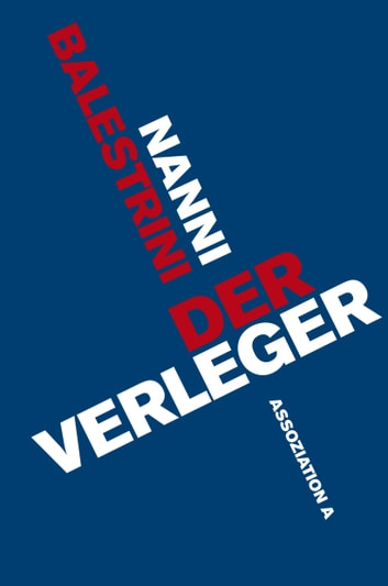 Der Verleger ebook by Nanni Balestrini