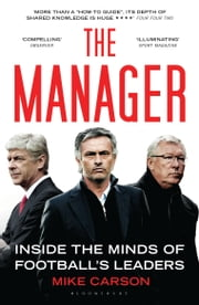 The Manager - Inside the Minds of Football's Leaders ebook by Mike Carson