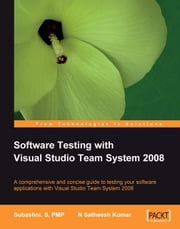 Software Testing with Visual Studio Team System 2008 ebook by N Satheesh Kumar, Subashni S