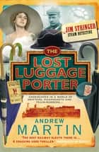 The Lost Luggage Porter ebook by Andrew Martin