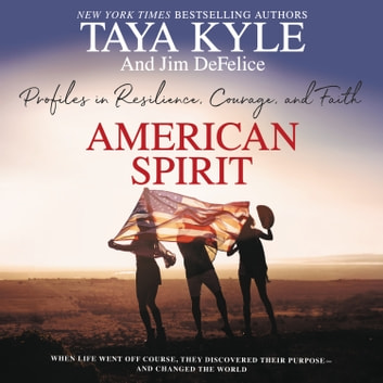 American Spirit - Profiles in Resilience, Courage, and Faith audiobook by Taya Kyle,Jim DeFelice