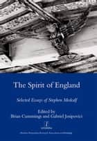 The Spirit of England - Selected Essays of Stephen Medcalf ebook by Stephen Medcalf