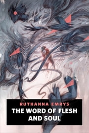 The Word of Flesh and Soul - A Tor.com Original ebook by Ruthanna Emrys