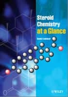 Steroid Chemistry at a Glance ebook by Daniel Lednicer