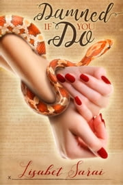Damned If You Do eBook par Lisabet Sarai