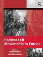 Radical Left Movements in Europe ebook by Magnus Wennerhag, Christian Fröhlich, Grzegorz Piotrowski