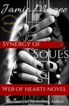 Synergy of Souls: Web of Hearts and Souls #8 (See Book 3) ebook by Jamie Magee