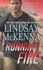 Running Fire ebook by Lindsay McKenna