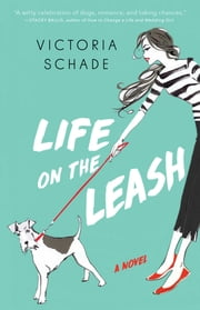 Life on the Leash ebook by Victoria Schade