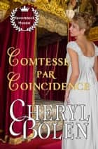 Comtesse par coïncidence ebook by Cheryl Bolen