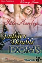 Jaden's Double Doms ebook by Gale Stanley