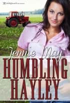 Humbling Hayley ebook by Jennie May