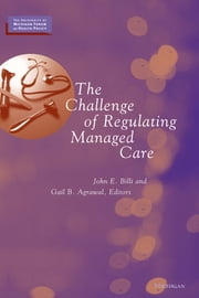 The Challenge of Regulating Managed Care ebook by John Eugene Billi,Gail Bopp Agrawal