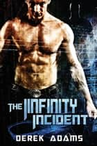 The Infinity Incident ebook by Derek Adams