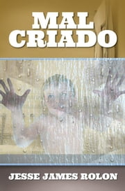 Mal Criado ebook by Jesse James Rolon