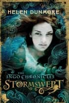 Stormswept - The Ingo Chronicles ebook by Helen Dunmore
