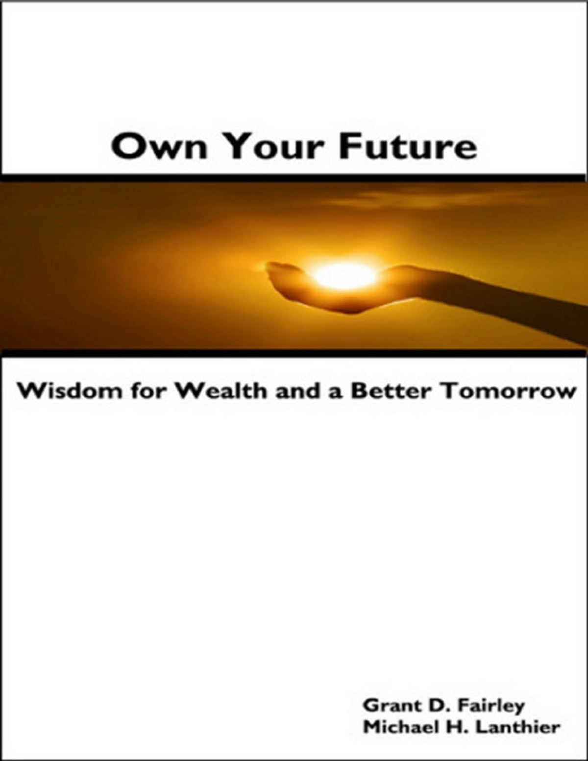 Own Your Future - Wisdom for Wealth and a Better Tomorrow