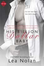 His Billion Dollar Baby 電子書 by Lea Nolan