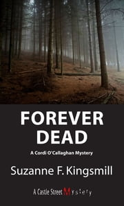 Forever Dead - A Cordi O'Callaghan Mystery ebook by Suzanne F. Kingsmill