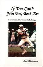 If You Can't Join 'Em, Beat 'Em ebook by Sal Maiorana