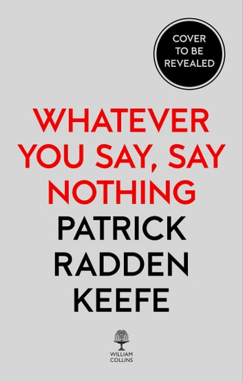 Say Nothing ebook by Patrick Radden Keefe