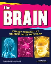 The Brain - Journey Through the Universe Inside Your Head ebook by Carla Mooney