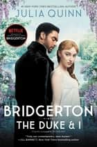 Bridgerton - The Duke and I ebook by Julia Quinn