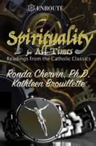 Spirituality for All Times ebook by Ronda Chervin, Kathleen Brouillette