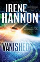 Vanished (Private Justice Book #1) - A Novel ebook by Irene Hannon