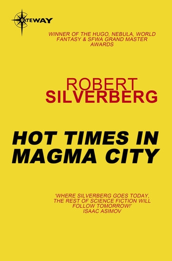 Hot Times in Magma City - The Collected Stories Volume 8 ebook by Robert Silverberg