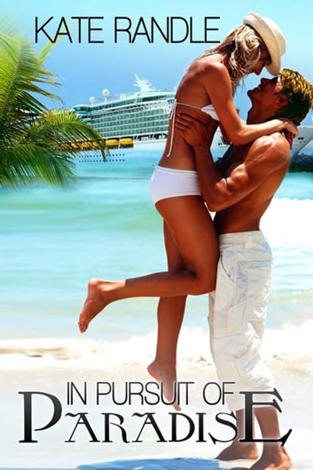In Pursuit of Paradise ebook by Kate  Randle