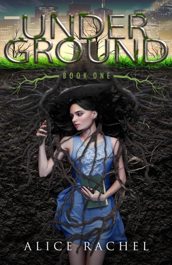 Under Ground - Under Ground ebook by Alice Rachel