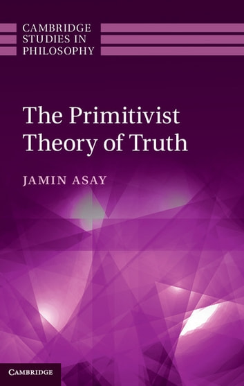 The Primitivist Theory of Truth ebook by Jamin Asay
