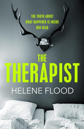 The Therapist - From the mind of a psychologist comes a chilling domestic thriller that gets under your skin. ebook by Helene Flood