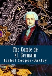 The Comte de St. Germain ebook by Isabel Cooper-Oakley
