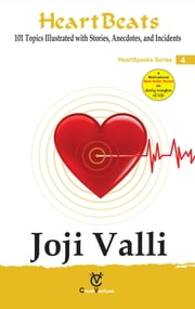 Heart Beats: HeartSpeaks Series - 4 (101 Topics Illustrated with Stories, Anecdotes, and Incidents) ebook by Dr. Joji Valli