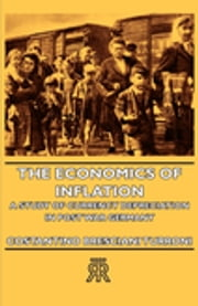 The Economics Of Inflation - A Study Of Currency Depreciation In Post War Germany ebook by Costantino Bresciani