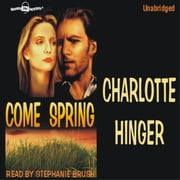 Come Spring audiobook by Charlotte Hinger