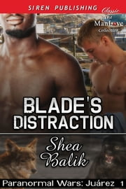 Blade's Distraction ebook by Shea Balik