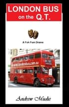 London Bus on the Q.T ebook by William Andrew Mudie