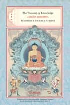 The Treasury of Knowledge: Books Two, Three, and Four: Buddhism's Journey To Tibet ebook by Jamgon Kongtrul,Ngawang Zangpo,Ngawang Zangpo