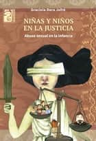 Niñas y niños en la justicia - Abuso sexual en la infancia eBook by Graciela Dora  Jofré