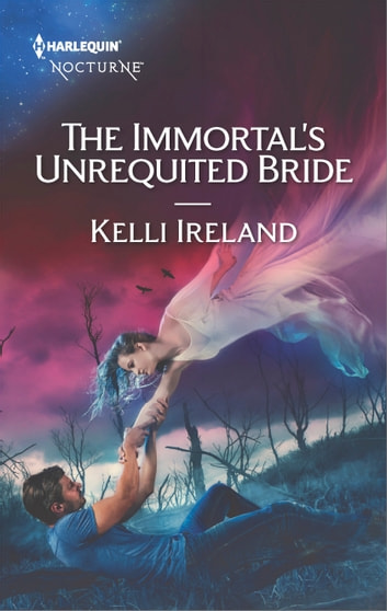 The Immortal's Unrequited Bride ebook by Kelli Ireland