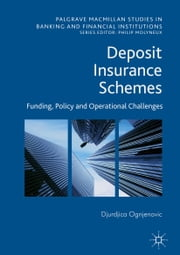 Deposit Insurance Schemes - Funding, Policy and Operational Challenges ebook by Djurdjica Ognjenovic