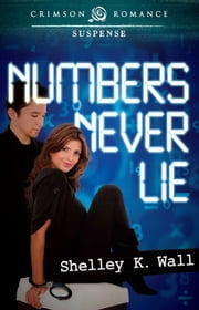 Numbers Never Lie ebook by Shelley K Wall