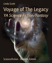 Voyage of The Legacy: YA Science Fiction/Fantasy ebook by Linda Scott