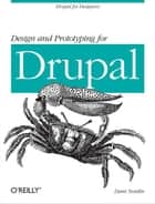 Design and Prototyping for Drupal - Drupal for Designers ebook by Dani Nordin