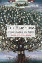The Habsburgs ebook by Paula Sutter Fichtner