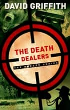 The Death Dealers - The Border Series, #2 ebook by David Griffith