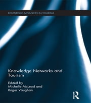 Knowledge Networks and Tourism ebook by Michelle McLeod,Roger Vaughan